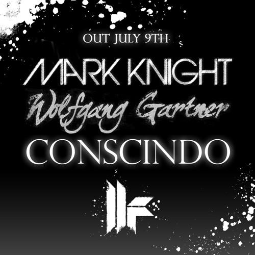 Mark Knight & Wolfgang Gartner - Conscindo