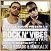 SAFARi SOUND - THE ROCK N' VIBES MiXTAPE - HOSTED BY ZiGGi RECADO & MAiKAL X