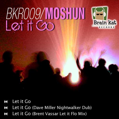 Moshun - Let It Go (Brent Vassar's Let it Flo Mix)