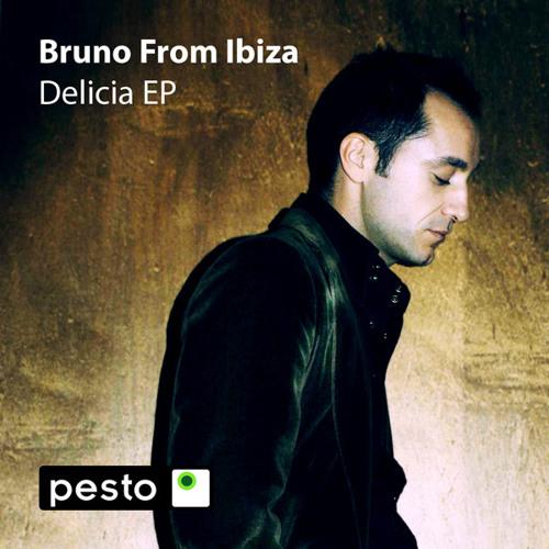 Pesto 014: Bruno From Ibiza - Delicia EP (incl. Microphunk & Jon Silva RMXs)