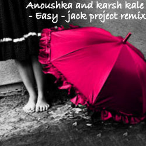 Anoushka Shankar and Karsh Kale - Easy - Jack Project Remix.