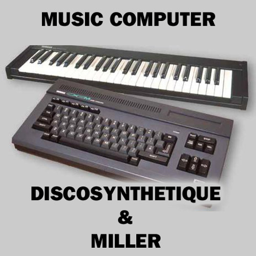 Discosynthetique & Miller- Music Computer