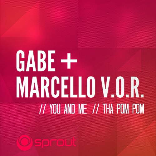 Gabe, Marcello V.O.R. - You & Me (Out on Sprout, Germany)