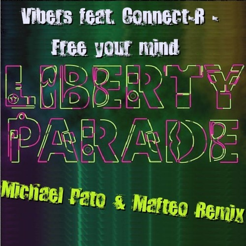Vibers feat. Connect-R - Free your mind(Michael Pato & Mafteo remix) 320 Kbps