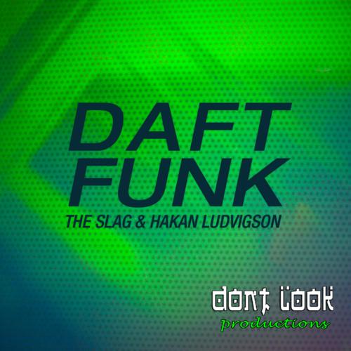 The Slag & Hakan Ludvigson - Daft Funk (BUL!M!X)