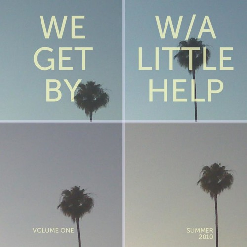 We Get By With A Little Help Volume 1