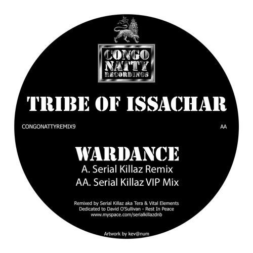 Tribe Of Issachar - War Dance (Serial Killaz Remix) - Congo Natty