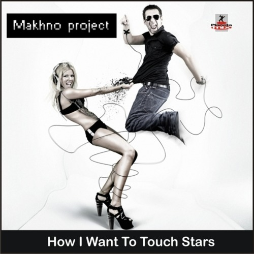 Makhno Project - How I Want To Touch Stars (Chris Kaeser Club Remix)