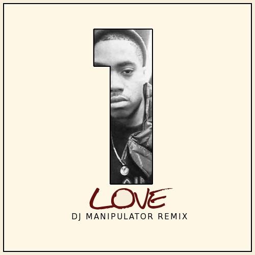 Nas - One Love (DJ Manipulator Remix)
