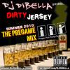 MIXTAPE: DIBELLA - DIRTY JERSEY SUMMER 2010: THE PREGAME MIX [Mashup Production]
