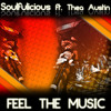 Soulfulicious ft Thea Austin - Feel The Music (X-tof and Merayah's overnight Radio Cut)