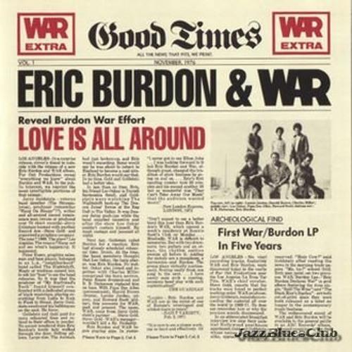 Love is All Around -Eric Burdon & War