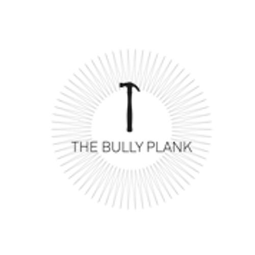 The Bully Plank