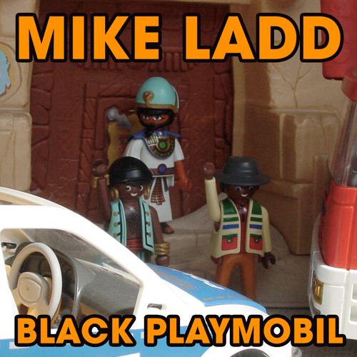 Mike Ladd - Black Playmobil