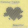 Consoul Trainin Feat. Joan Kolova - Beautiful (GeorgeZraf Lost In Love Mix)