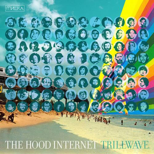 The Hood Internet x Mishka - TRILLWAVE