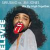 ELEVEE - We Fly High Together (Siriusmo vs. Jim Jones)