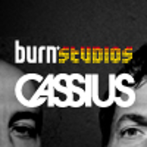 Burn Studios Cassius Remix Group (CLOSED)