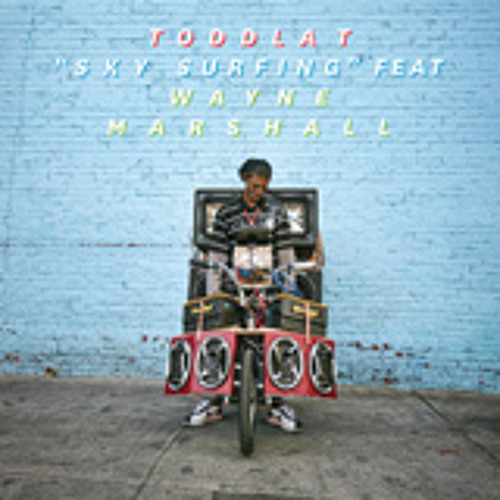 Toddla T - 'Sky Surfing feat. Wayne Marshall'