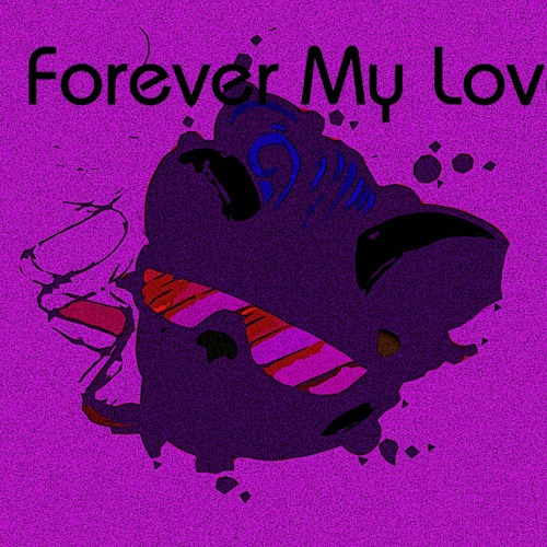 Forever My Love (Original Mix)