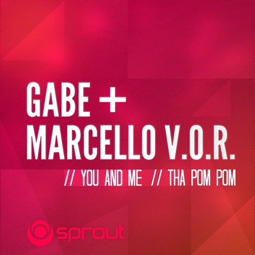 Gabe & Marcello V.O.R. - You & Me