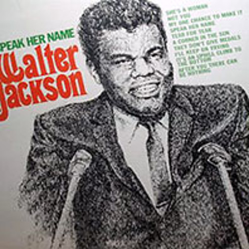 Walter Jackson - It's An Uphill Climb To The Bottom