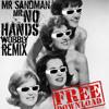 Mr Sandman (Mr No Hands Wobbly Remix)