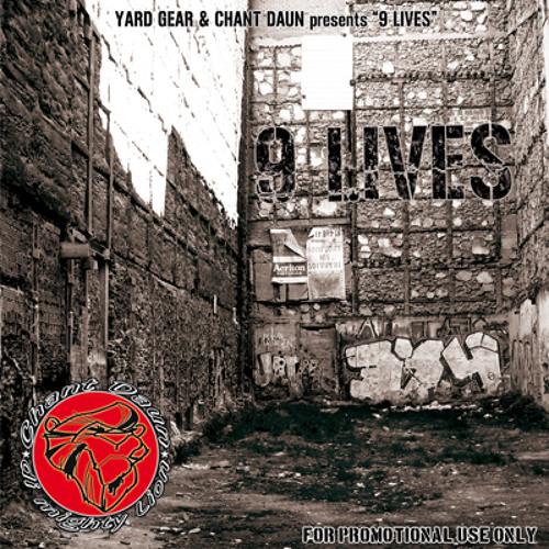 "YARD GEAR & CHANT DAUN presents ""9 LIVES"" (Bashment Version)"