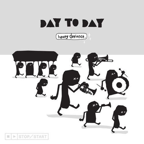 Day to Day - Heavy Deviance