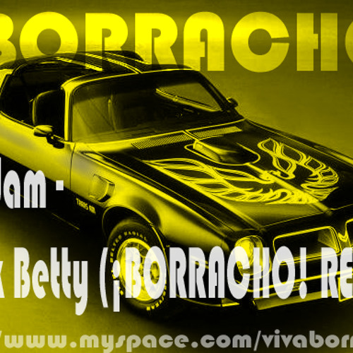 Ram Jam - Black Betty (¡BORRACHO! REMIXX)