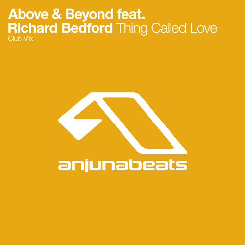 Above & Beyond feat. Richard Bedford - Thing Called Love (Club Mix)