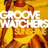 Groovewatchers - Sunshine (Dim Chris Remix)