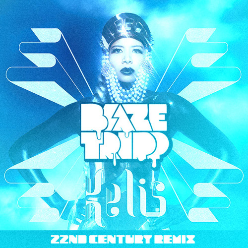 Kelis - 22nd Century (Blaze Tripp Remix)