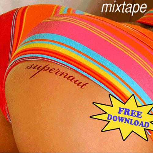 Supernaut Panty Dropper mix tape