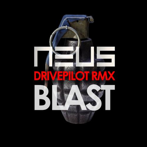 NEUS - Blast (Drivepilot Remix)