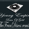 Young Empires-Rain of Gold (TheFranDiscos remix).mp3