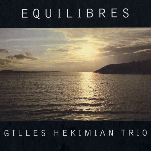 Gilles Hekimian Trio - Equilibres