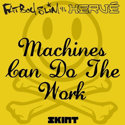 Fatboy Slim & Hervè - Machines Can Do The Work - Reset! Remix