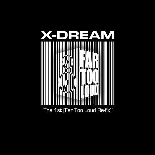 X-Dream - The 1st (Far Too Loud Re-fix) [FREE DOWNLOAD]