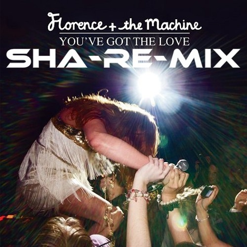 Florence + the Machine - You've Got The Love (Share Remix)
