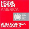 House Nation America - Little Louie Vega & Erick Morillo