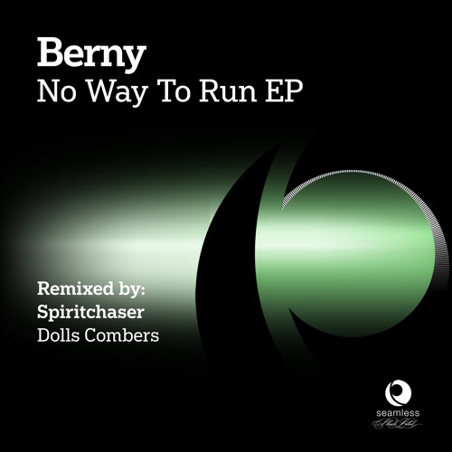 BERNY - No Way To Run (Dolls Combers Mix)[Seamless Recordings]