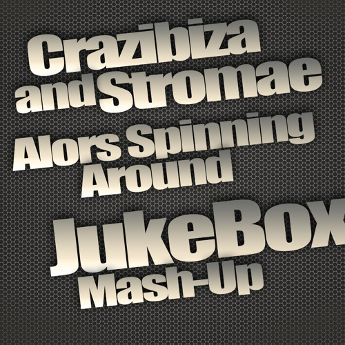 Crazibiza and Stromae - Alors Spinning Around (Joe1 Mash-Up)