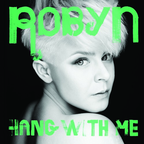 Robyn - Hang With Me - Reset! Remix