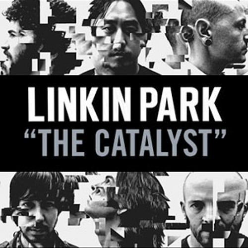 Linkin Park - The Catalyst (Remix Project)