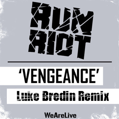 RuN RiOT - Vengeance (Luke Bredin Remix) - Free mp3 Download!