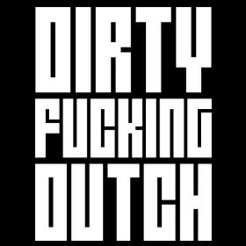 Dirty Fucking Dutch!
