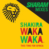 Shakira - Waka Waka (Sharam's World Cup Mix)
