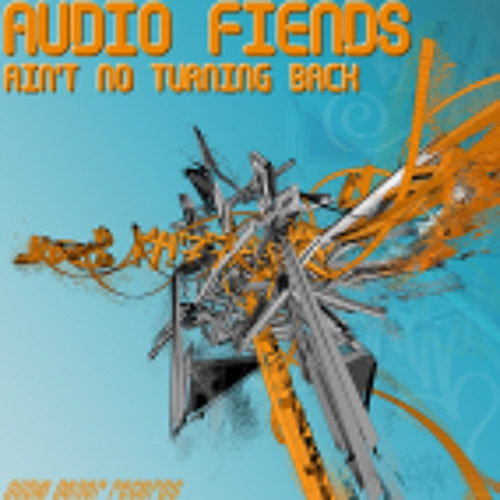 Audio Fiends - Ain't no turning back