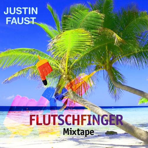 Justin Faust Flutschfinger Mixtape